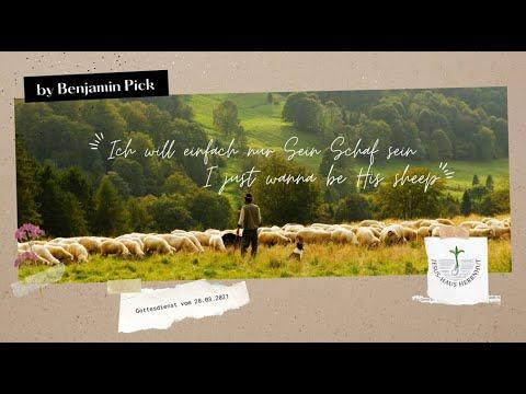 Benjamin Pick: Ich will einfach nur Sein Schaf sein (I just wanna be His sheep) 🐑 28.03.2021